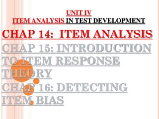 UNIT IV  ITEM ANALYSIS  IN TEST DEVELOPMENT