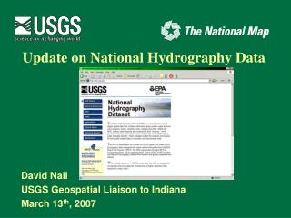 David Nail	 USGS Geospatial Liaison to Indiana March 13 th , 2007