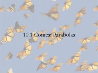 10.1 Conics: Parabolas