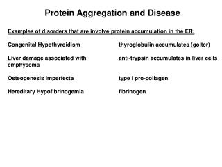 Examples of disorders that are involve protein accumulation in the ER: