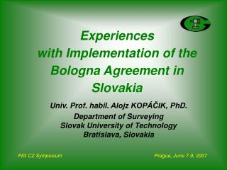 Experiences  with Implementation of the Bologna Agreement in Slovakia
