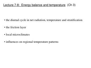 Lecture 7-8:  Energy balance and temperature   (Ch 3)