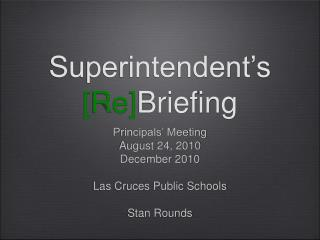 Superintendent's  [Re] Briefing