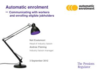 Automatic enrolment  �  Communicating with workers       and enrolling eligible jobholders