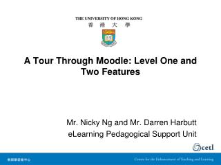 A Tour Through Moodle: Level One and Two Features