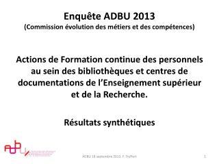 Enquête ADBU 2013  (Commission évolution des métiers et des compétences)