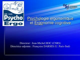 Psycho logie ergonomique et  Ergo nomie cognitive