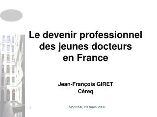 Le devenir professionnel des jeunes docteurs en France