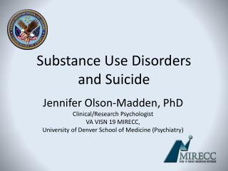 Substance Use Disorders  and Suicide