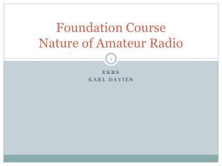 Foundation Course Nature of Amateur Radio