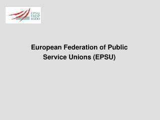 European Federation of Public  Service Unions (EPSU)
