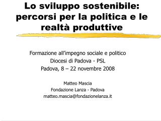 Lo sviluppo sostenibile: percorsi per la politica e le realtà produttive