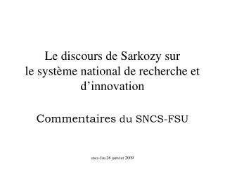 Le discours de Sarkozy sur le syst�me national de recherche et d�innovation