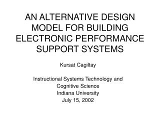 AN ALTERNATIVE DESIGN MODEL FOR BUILDING ELECTRONIC PERFORMANCE SUPPORT SYSTEMS