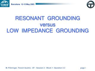 RESONANT  GROUNDING versus LOW  IMPEDANCE  GROUNDING