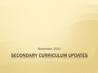SECONDARY CURRICULUM UPDATES