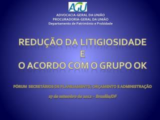 ADVOCACIA-GERAL DA UNIÃO PROCURADORIA-GERAL DA UNIÃO Departamento de Patrimônio e Probidade