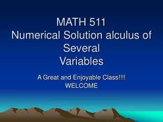 MATH 511 Numerical Solution alculus of Several  Variables