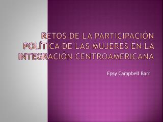 Retos de la participación política de las mujeres en la Integración Centroamericana