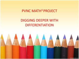 PVNC MATH 3  PROJECT  DIGGING DEEPER WITH DIFFERENTIATION
