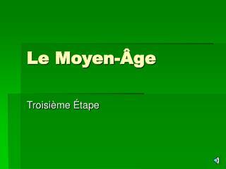 Le Moyen- Âge