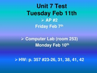 Unit 7 Test Tuesday Feb 11th