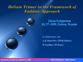 Helium  Trimer  in the Framework of  Faddeev  Approach
