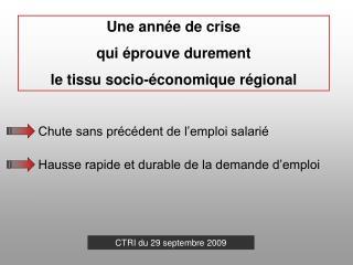 Une année de crise qui éprouve durement le tissu socio-économique régional