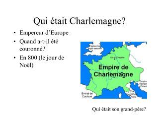 Qui �tait Charlemagne?
