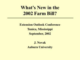 What�s New in the  2002 Farm Bill?