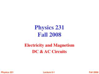Physics 231 Fall 2008