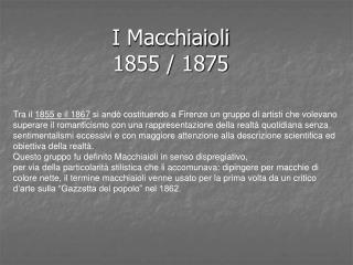 I Macchiaioli 1855 / 1875