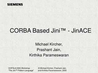 CORBA Based Jini  - JinACE