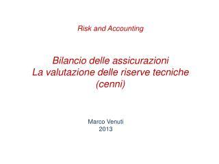 Bilancio delle assicurazioni La valutazione delle riserve tecniche (cenni)