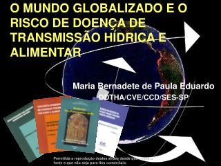 O MUNDO GLOBALIZADO E O RISCO DE DOENÇA DE TRANSMISSÃO HÍDRICA E ALIMENTAR