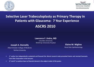 Selective Laser Trabeculoplasty as Primary Therapy in Patients with Glaucoma:  7 Year Experience  ASCRS 2010