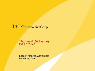 Thomas J. McInerney EVP & CFO, IAC