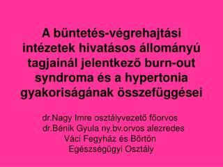 dr.Nagy Imre oszt�lyvezet? f?orvos    dr.B�nik Gyula ny.bv.orvos alezredes V�ci Fegyh�z �s B�rt�n