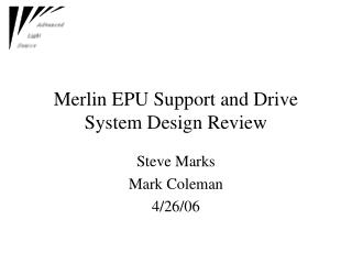 Merlin EPU Support and Drive System Design Review