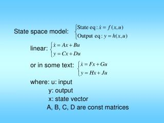 State space model: 		linear: 		or in some text:  		where: u: input 			 y: output
