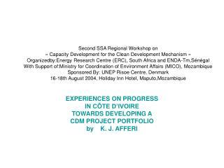 EXPERIENCES ON PROGRESS IN CÔTE D'IVOIRE TOWARDS DEVELOPING A CDM PROJECT PORTFOLIO