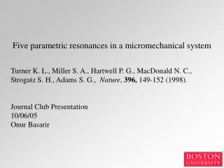 Five parametric resonances in a micromechanical system