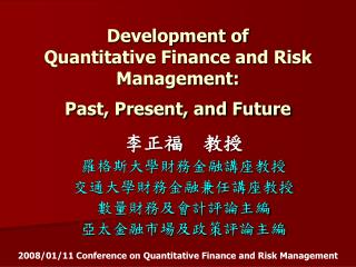 Development of  Quantitative Finance and Risk Management: Past, Present, and Future