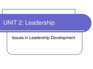 UNIT 2: Leadership