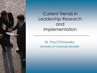 Current Trends in  Leadership Research  and  Implementation