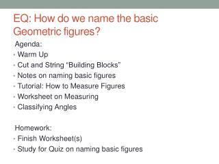 EQ: How do we name the basic Geometric figures?