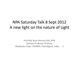 NPA Saturday Talk 8 Sept 2012 A new light on the nature of Light