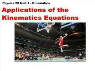 5 Applications of Kinematics Eqns
