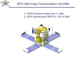 HETE (High Energy Transient Explorer) and GRBs