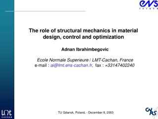 The role of structural mechanics in material design, control and optimization